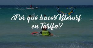 ¿Por qué hacer kitesurf en Tarifa?