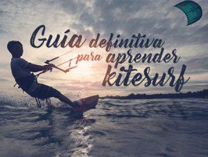 Guía definitiva para aprender kitesurf
